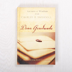 Dear Graduate: Letters of Wisdom from Charles R. Swindoll, hardcover