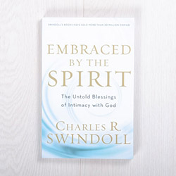 Embraced by the Spirit: The Untold Blessings of Intimacy with God, paperback by Charles R. Swindoll