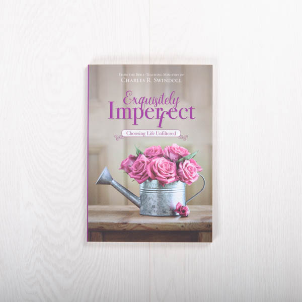 Exquisitely Imperfect: Choosing Life Unfiltered, paperback by Insight for Living