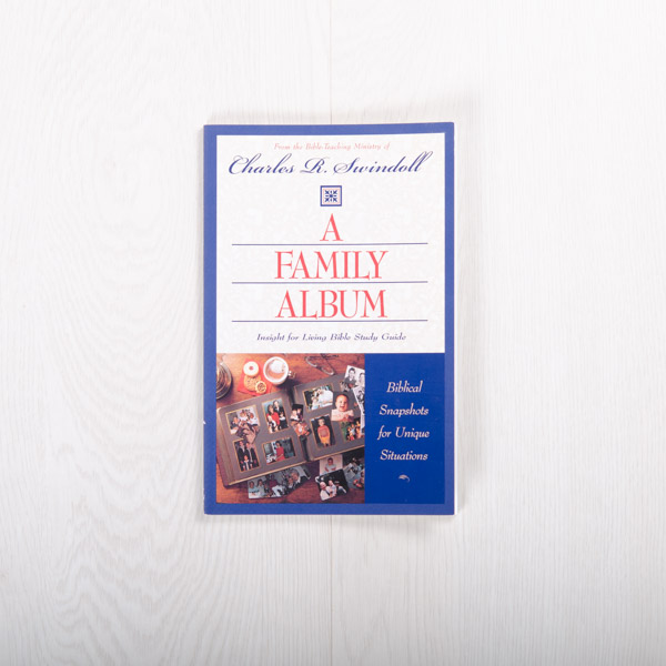 A Family Album: Biblical Snapshots for Unique Situations, study guide