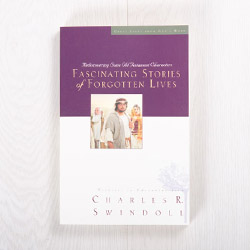 Fascinating Stories of Forgotten Lives: Rediscovering Some Old Testament Characters, paperback by Charles R. Swindoll