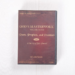 God's Masterwork, Volume Three: Poets, Prophets, and Promises—A Survey of Job-Daniel, classic series
