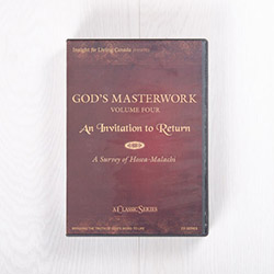 God's Masterwork, Volume Four: An Invitation to Return—A Survey of Hosea-Malachi, classic series
