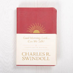 Good Morning, Lord...Can We Talk? A Year of Scriptural Meditations, paperback by Charles R. Swindoll