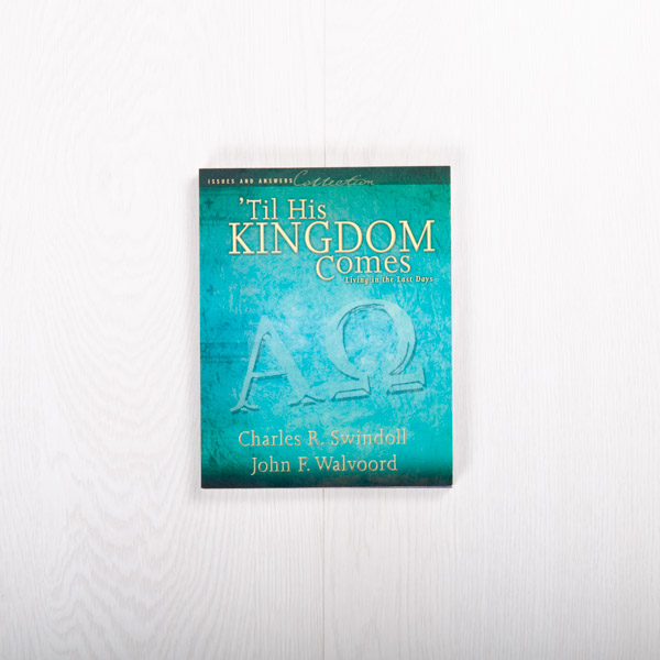 'Til His Kingdom Comes: Living in the Last Days, paperback by Charles R. Swindoll & John F. Walvoord