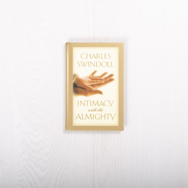 Intimacy with the Almighty, hardcover by Charles R. Swindoll