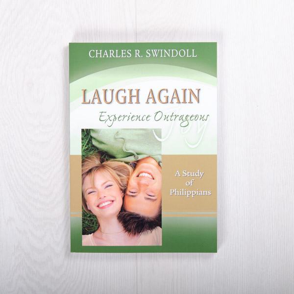 Laugh Again: Experience Outrageous Joy, A Study of Philippians, paperback by Charles R. Swindoll