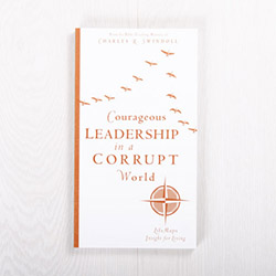 Courageous Leadership in a Corrupt World, paperback by Insight for Living
