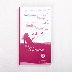 Releasing Worry and Finding Worth as a Woman, paperback by Insight for Living