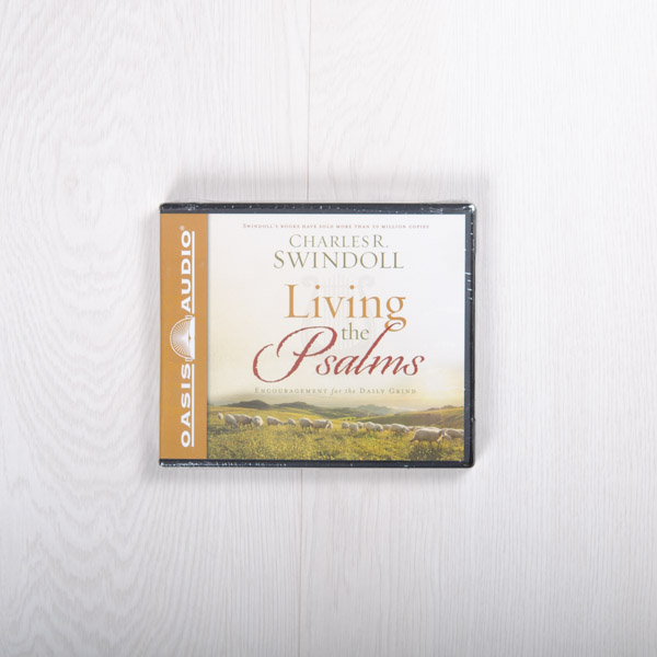 Living the Psalms: Encouragement for the Daily Grind, audiobook by Charles R. Swindoll
