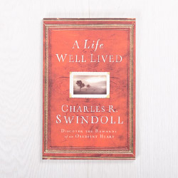 A Life Well Lived: Discover the Rewards of an Obedient Heart, paperback by Charles R. Swindoll