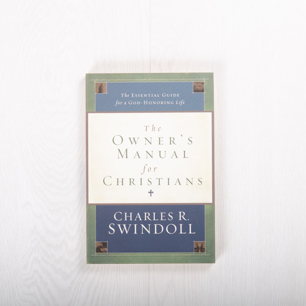 The Owner's Manual for Christians, paperback by Charles R. Swindoll