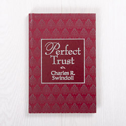 Perfect Trust, hardcover by Charles R. Swindoll