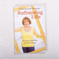 Reframing Life: Focusing on God When Life Gets Sideways, paperback by Colleen Swindoll Thompson
