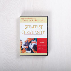 Steadfast Christianity: A Study of 2 Thessalonians, message series