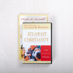 Steadfast Christianity: A Study of 2 Thessalonians, message series with study guide