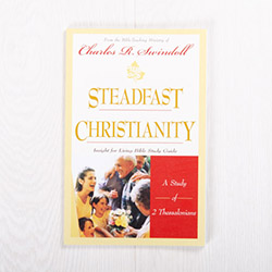 Steadfast Christianity: A Study of 2 Thessalonians, study guide