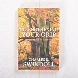 Strengthening Your Grip: How to Be Grounded in a Chaotic World, paperback by Charles R. Swindoll
