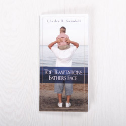 Top Temptations Fathers Face, booklet by Charles R. Swindoll